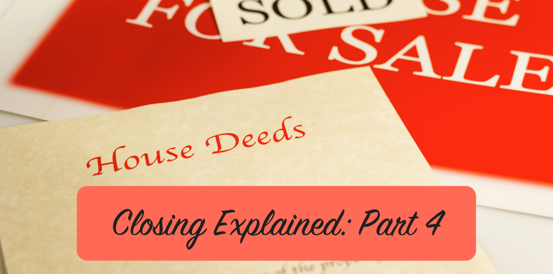 Closing Explained: Part 4, Deeds