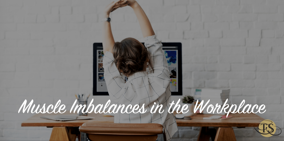 Muscle Imbalances in the Workplace
