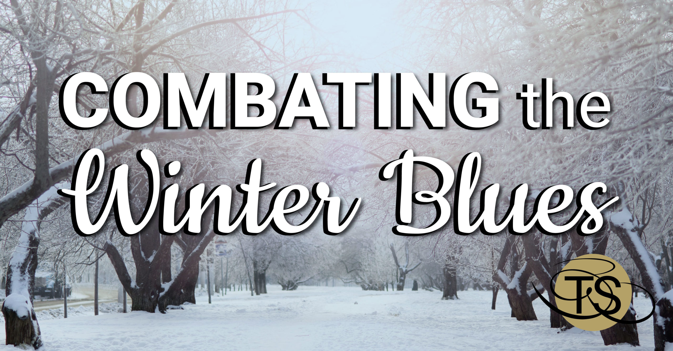 Combating The Winter Blues