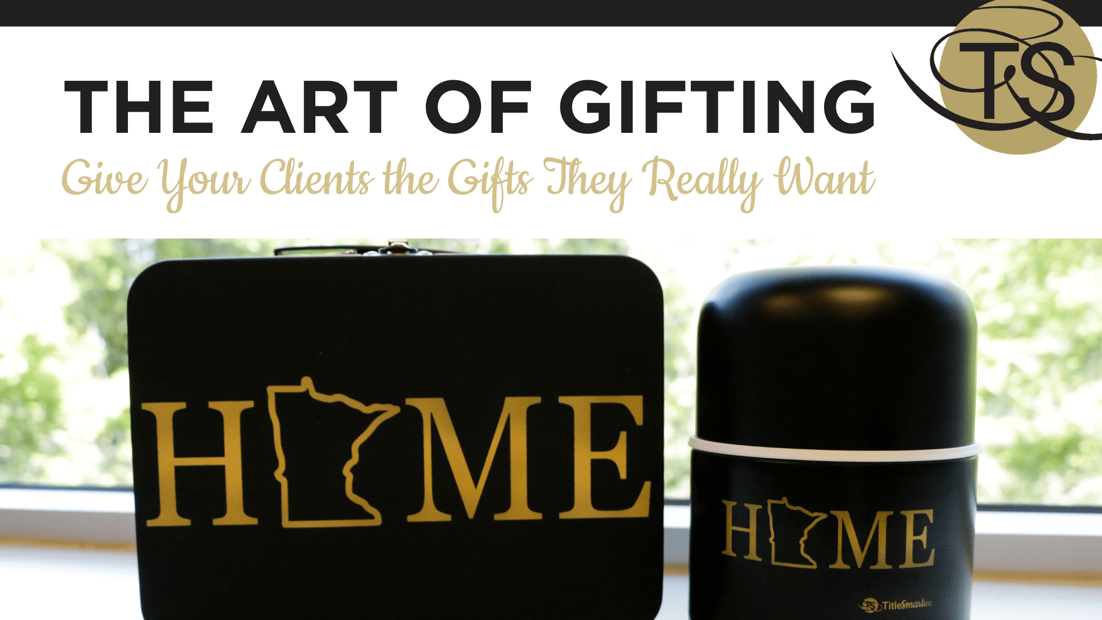 The Art of Gifting: Give Your Clients the Gifts They Really Want