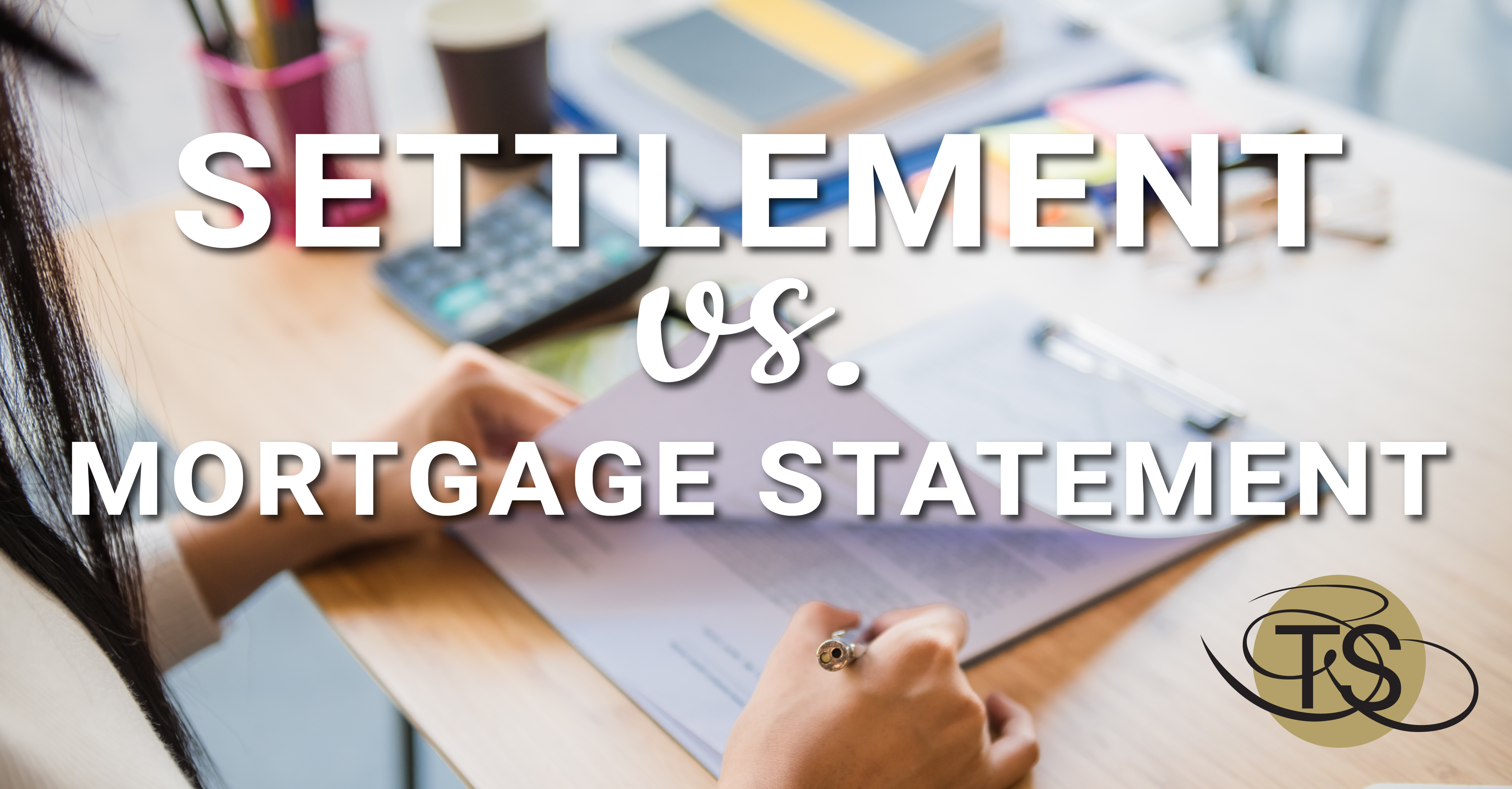 Settlement vs. Mortgage Statements: Why is the payoff on my settlement statement higher than the balance on my mortgage statement?