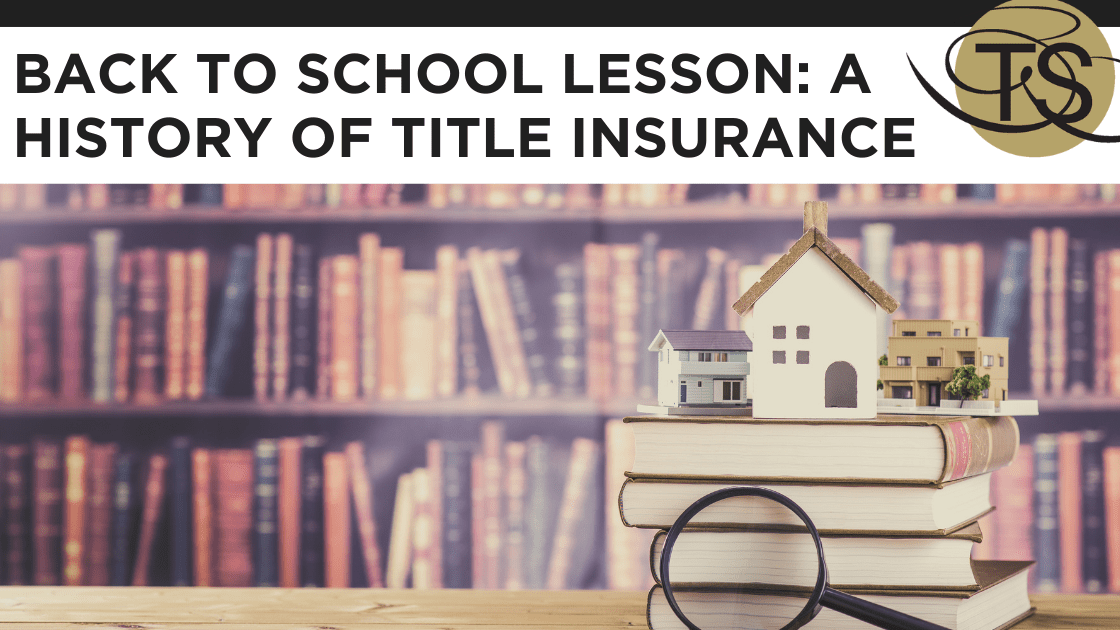Back to School Lesson: A History of Title Insurance